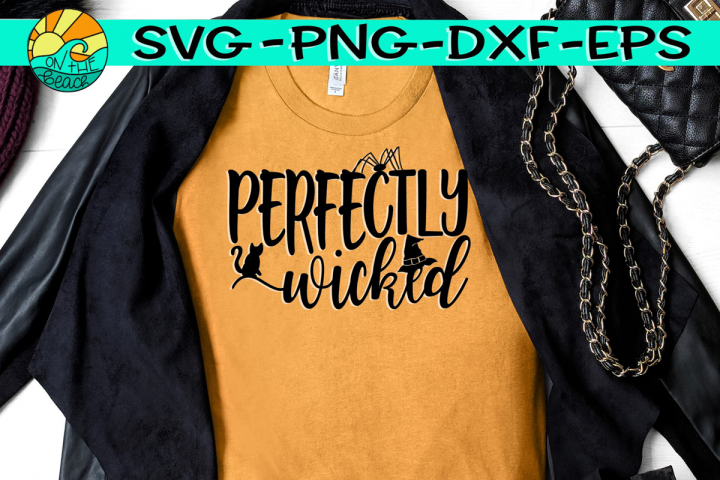 Perfectly Wicked - Halloween - SVG PNG DXF EPS
