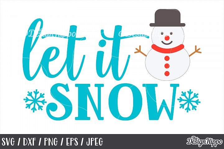 Snowman, Let It Snow, Christmas, SVG, Snowflake, PNG, Files