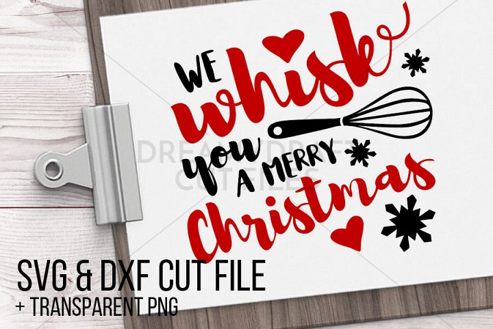 We whisk you a merry christmas SVG & DXF cut file printable