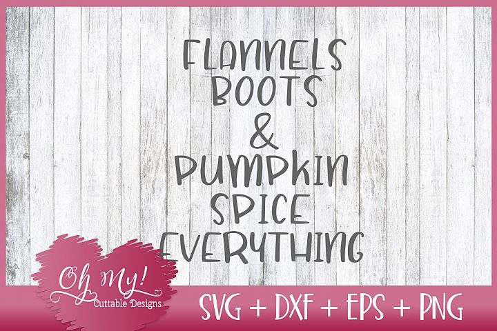 Flannels Boots and Pumkin Spice Everything - SVG DXF EPS PNG