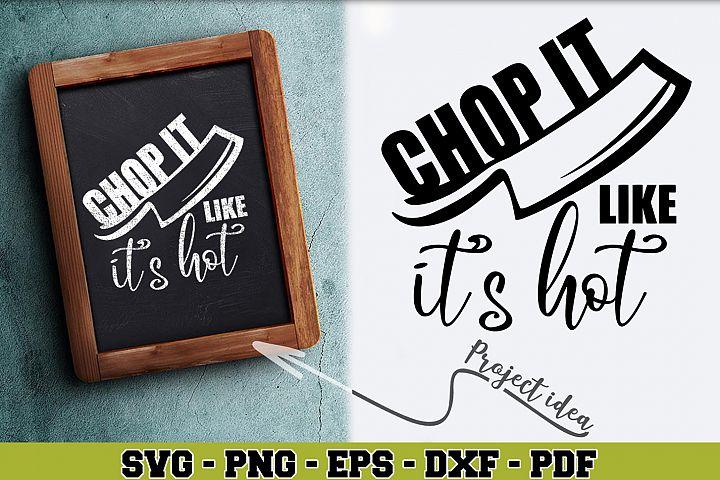 Kitchen SVG n171 | Chop it like its hot