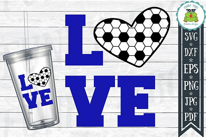 Soccer Love SVG Cut File for Crafters