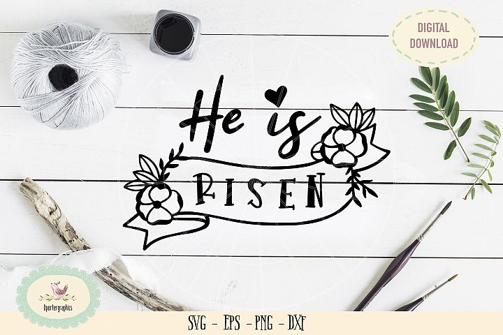 He is risen easter flowers SVG PNG hand lettered