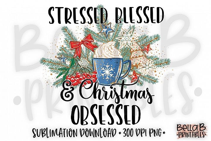 Christmas Sublimation Design, Stressed Blessed Christmas