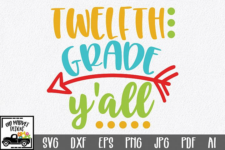 Twelfth Grade Yall SVG Cut File - Back to School SVG DXF