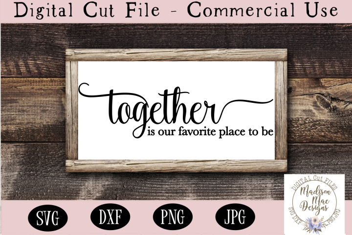 Together Is Our Favorite Place To Be SVG, Home Decor SVG