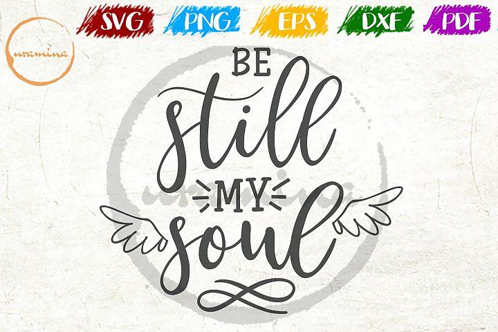 Be Still My Soul Bedroom Sign SVG PDF PNG DXF