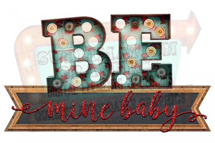 Be Mine Baby Sublimation Digital Download