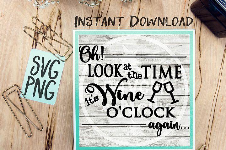Oh Look Its Wine OClock Again SVG Image Design for Vinyl Cutters Print DIY Shirt Design Wine Lovers