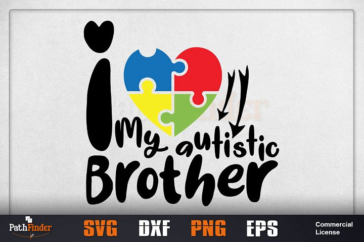 I love my autistic brother svg, Autism awareness, autistic
