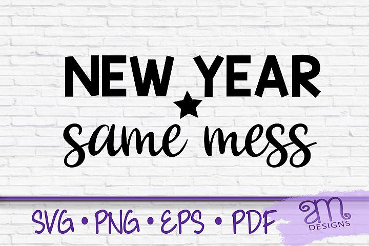 New Year Same Mess, New Year Svg, New Years svg, New Years