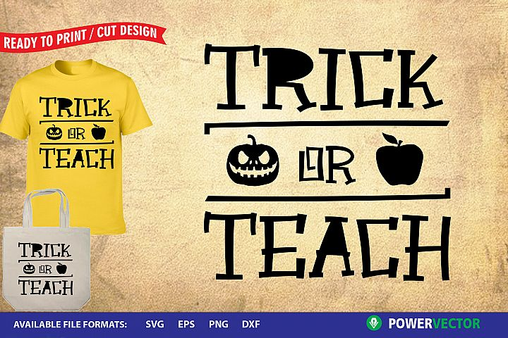 Trick or Teach SVG | Funny Halloween Cut Files