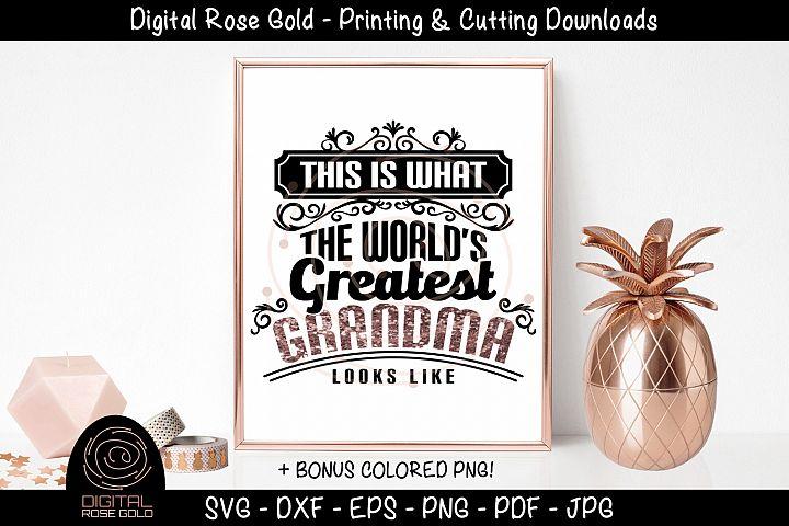 Worlds Greatest Grandma - Grandmother SVG, Love Family SVG
