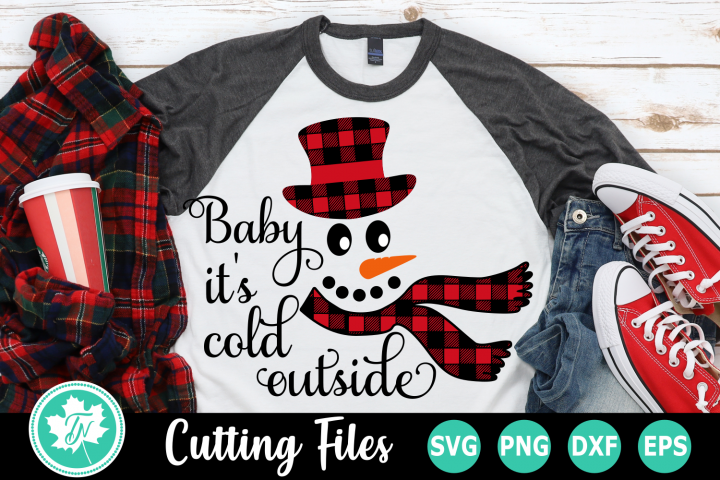 Baby Its Cold Outside Snowman - A Christmas SVG Cut File