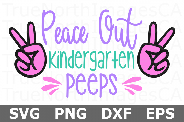 Peace Out Kindergarten Peeps - A School SVG Cut File