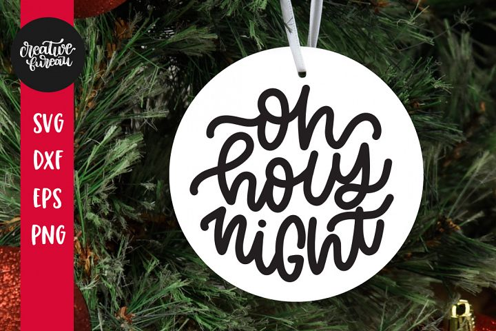 Oh Holly Night SVG DXF, Christmas Ornament SVG Cut File