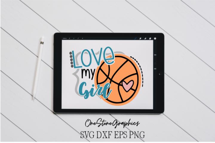 Love my girl Basketball svg,Basketball girl svg,mom svg