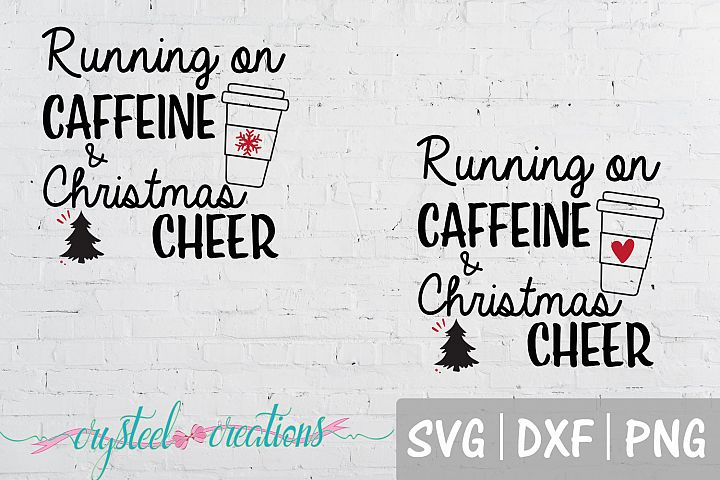 Running on Caffeine and Christmas Cheer Coffee SVG, DXF, PNG