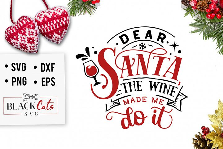 Dear Santa, the wine made me do it SVG