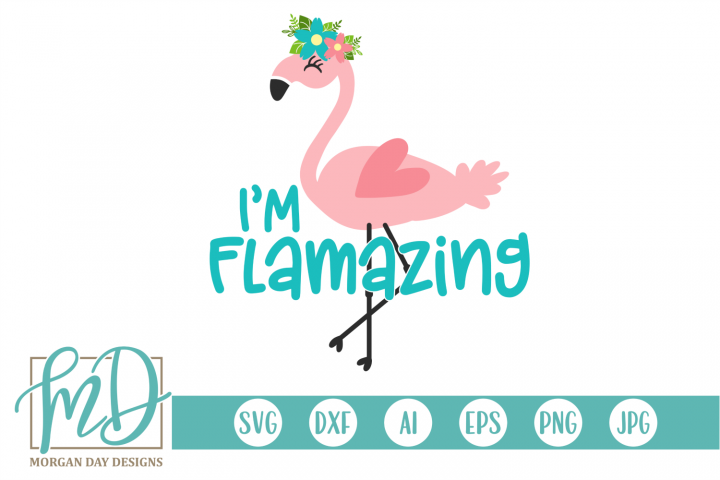 Floral - Im Flamazing - Flamingo SVG