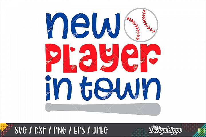 New Player In Town SVG DXF PNG Cut Files, Baby, Baseball SVG
