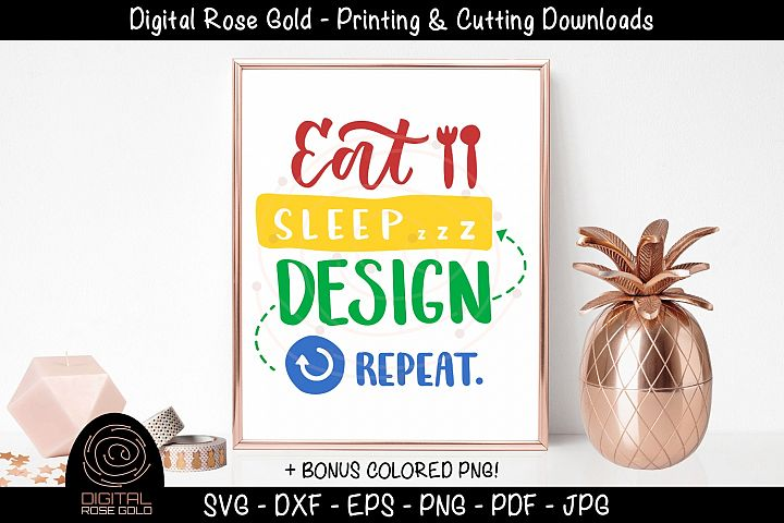 Eat Sleep Design Repeat - Fun Crafting SVG, Craft Room Decor