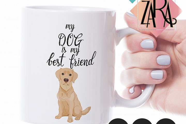 my dog is my best friend PNG JPG PDF Clip art clipart wall art illustration pet Labrador retriever mug design dog design pet design pet fashion girl
