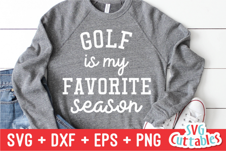 Golf Is My Favorite Season | SVG Cut File