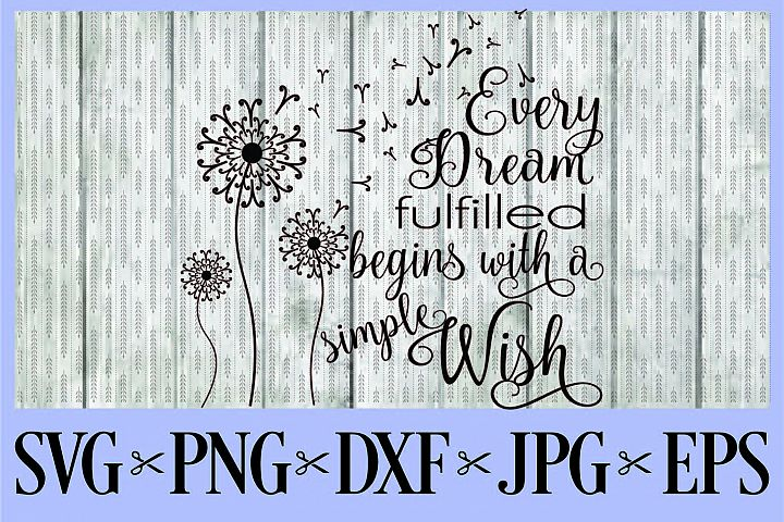Every dream begins with a simple wish SVG PNG EPS DXF JPG dandelion