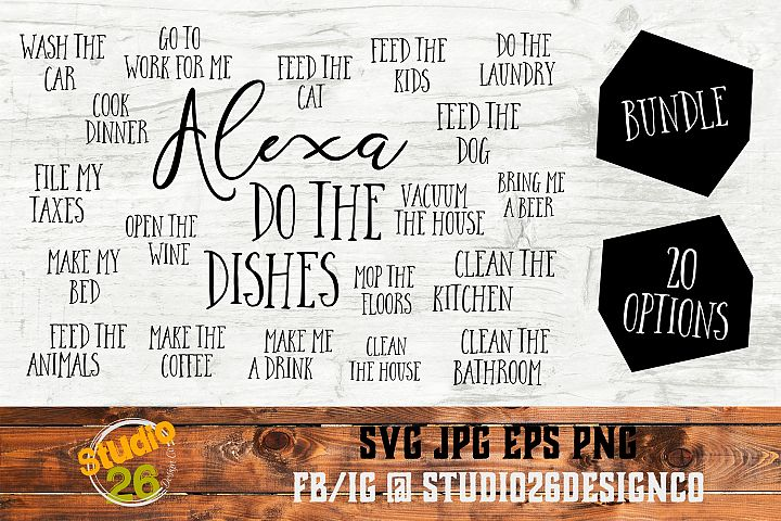Alexa, do the dishes - 20 option Bundle - SVG PNG EPS