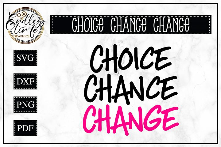 Choice Chance Change SVG - A Motivational Quote SVG