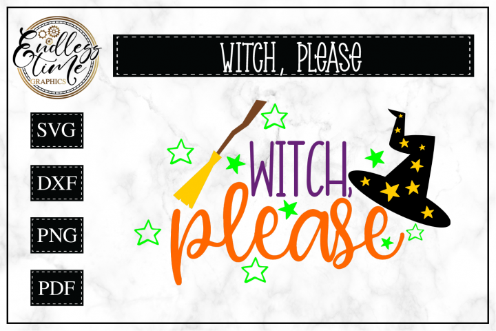 Witch Please Halloween SVG Cut File