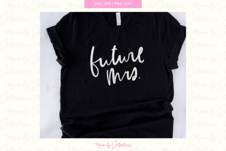 Future Mrs svg, bride svg, bachelorette svg, bride to be svg