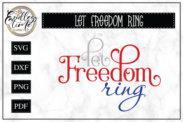 Let Freedom Ring SVG Cut File