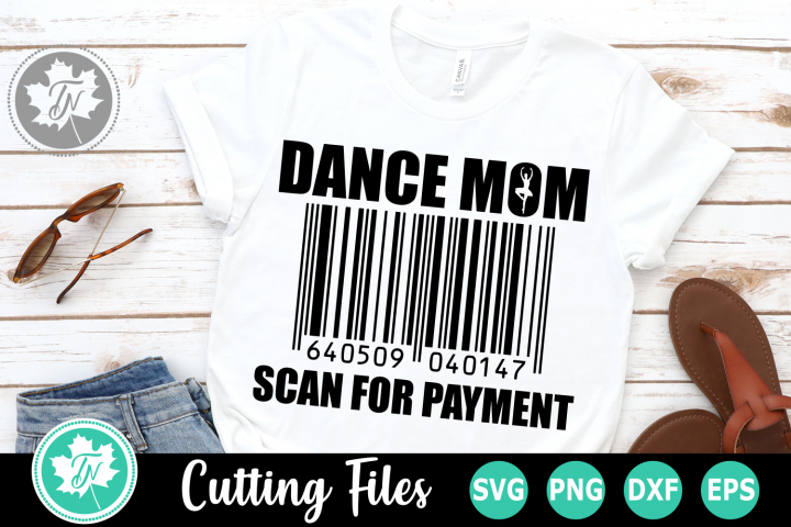 Dance Mom Scan for Payment - A Dance SVG Cut File