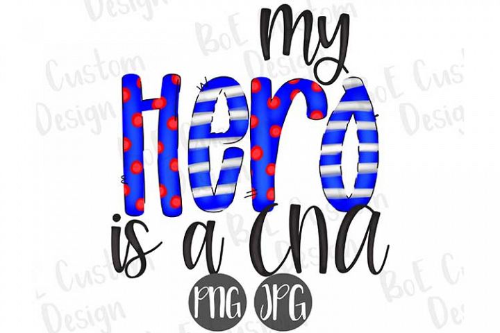 My Hero is a CNA Clipart