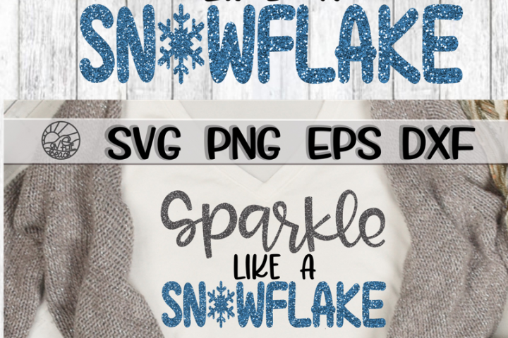Sparkle Like A Snowflake - Glitter - SVG PNG EPS DXF example 1