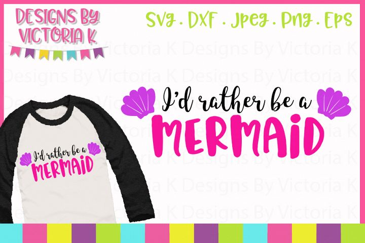 Id rather be a mermaid SVG Cut File