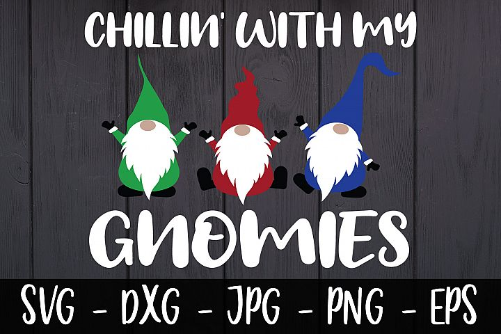 Chillin With My Gnomies Christmas SVG DXF EPS Gnome SVG