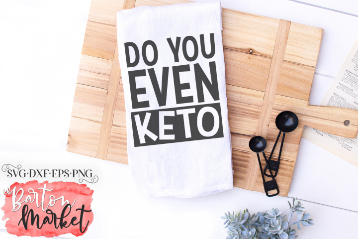 Do You Even Keto SVG DXF EPS PNG