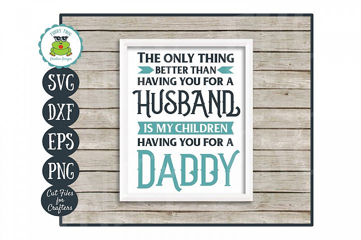 The Only Thing Better..SVG for Husband Daddy on Fathers Day