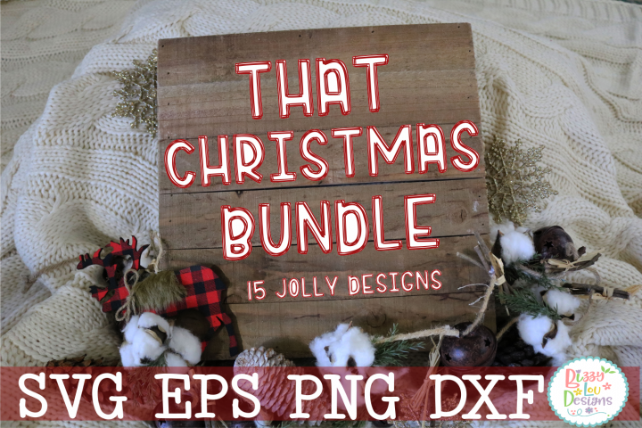 That Christmas Bundle SVG DXF EPS PNG