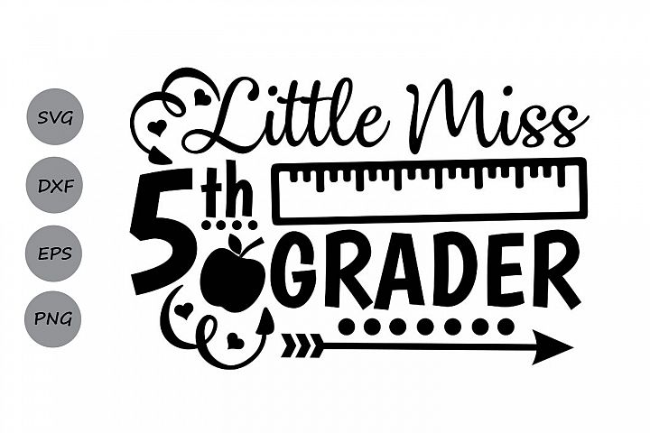Little Miss 5th grade svg, fifth grade svg, back to school.