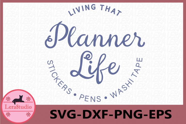 Living that Planner Life Svg, Print then Cut, Vinyl Digital