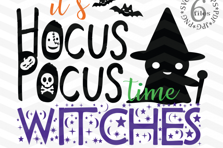 Its Hocus Pocus time Witches - Hocus Pocus Witches svg
