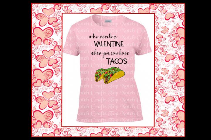 Funny Valentines Tacos Tshirt Design - SVG DXF EPS JPEG PNG