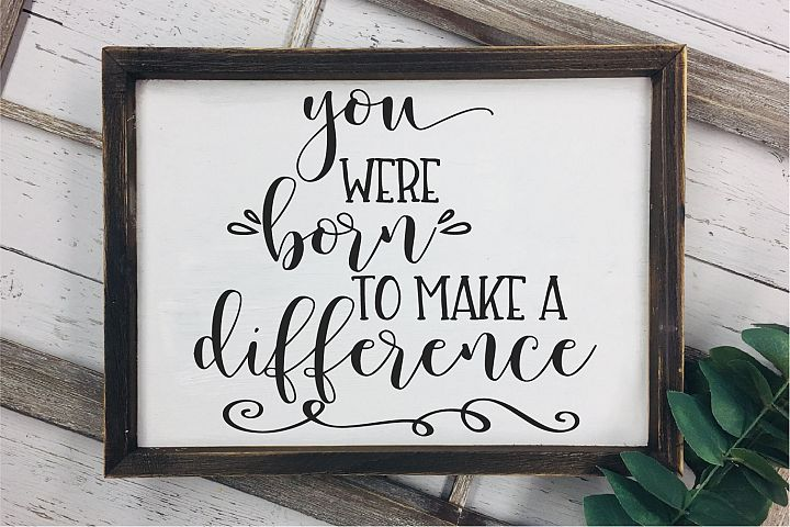 You Were Born To Make A Difference SVG, Be The Change