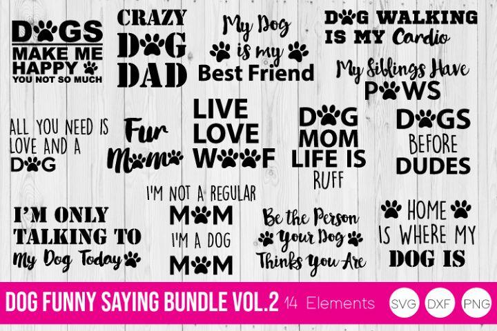 Dog Funny Saying Vol 2, SVG, DXF, PNG Bundle Cut Files