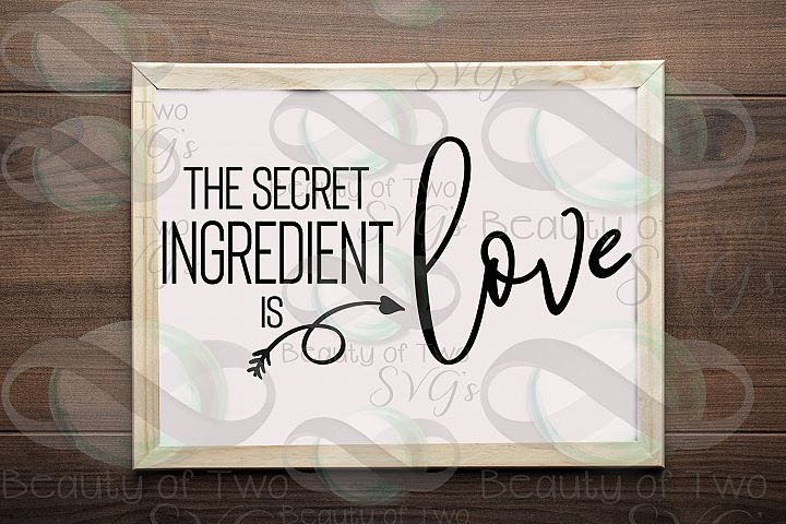 The Secret Ingredient is Love Farmhouse design svg and png