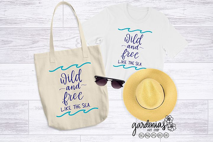 Wild and Free Like the Sea SVG | Beach Cut File | Wave SVG